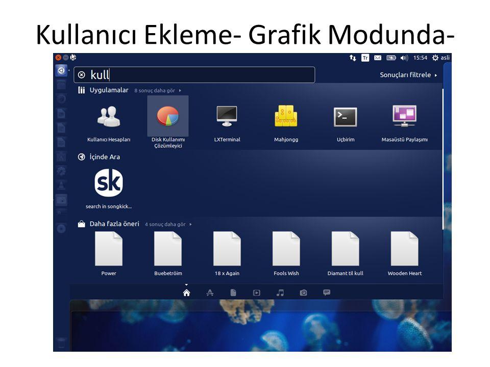 Kullanıcı Ekleme- Grafik Modunda-