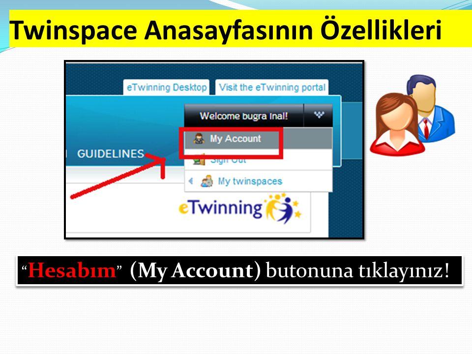 """Twinspace Anasayfasının Özellikleri Hesabım(My Account) """" Hesabım """" (My Account) butonuna tıklayınız!"""
