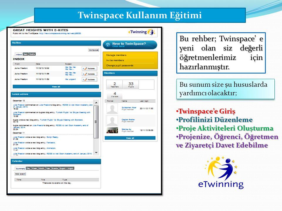 Twinspace Kullanım Eğitimi Bu rehber; Twinspace' e yeni olan siz değerli öğretmenlerimiz için hazırlanmıştır. Bu sunum size şu hususlarda yardımcı ola