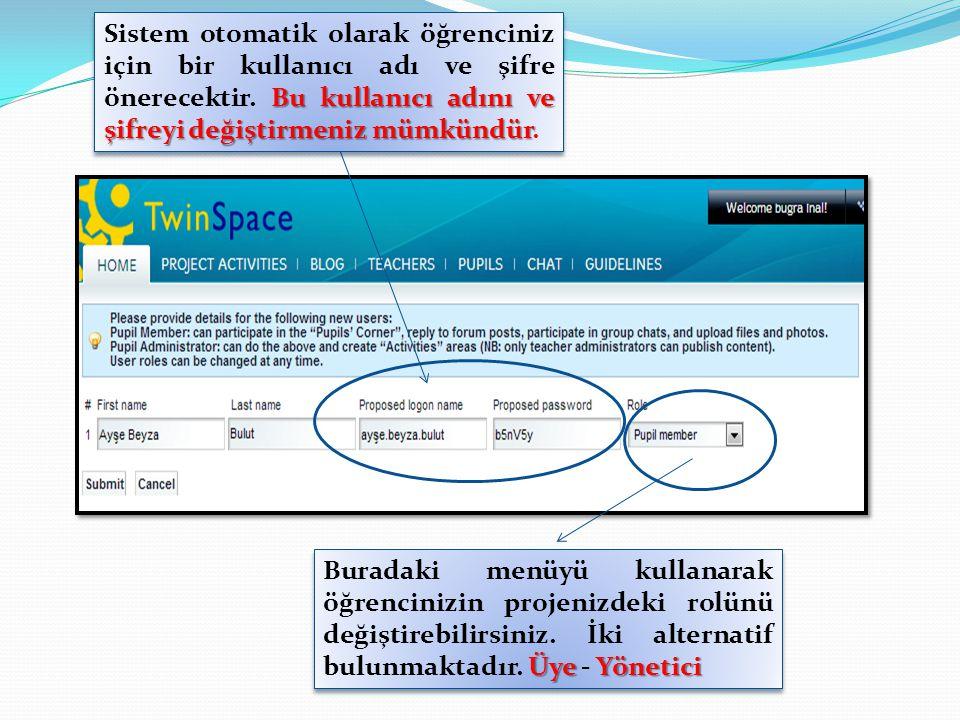 Bu kullanıcı adını ve şifreyi değiştirmeniz mümkündür Sistem otomatik olarak öğrenciniz için bir kullanıcı adı ve şifre önerecektir. Bu kullanıcı adın