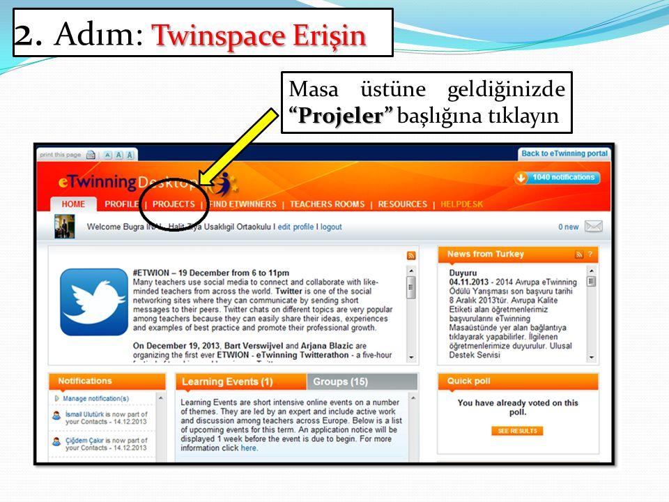 """Twinspace Erişin 2. Adım: Twinspace Erişin """"Projeler"""" Masa üstüne geldiğinizde """"Projeler"""" başlığına tıklayın"""