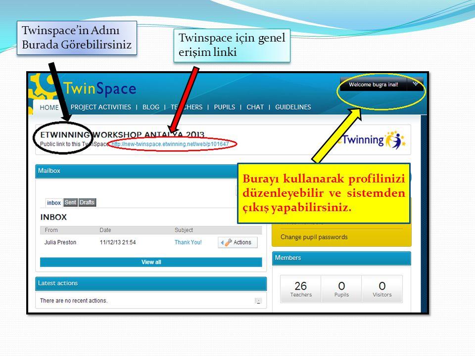 Twinspace'in Adını Burada Görebilirsiniz Twinspace için genel erişim linki Burayı kullanarak profilinizi düzenleyebilir ve sistemden çıkış yapabilirsi