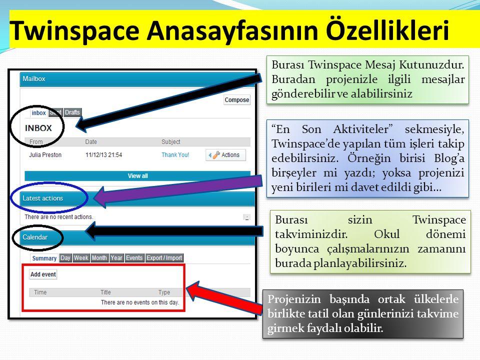 Twinspace Anasayfasının Özellikleri Eğer daha önce Twinspace'i hiç kullanmadıysanız, bu linki tıklayın ve size gösterilen adımları izleyin.