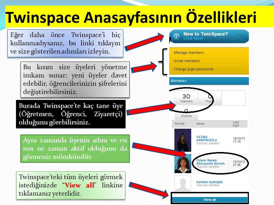 Twinspace Anasayfasının Özellikleri Eğer daha önce Twinspace'i hiç kullanmadıysanız, bu linki tıklayın ve size gösterilen adımları izleyin. Bu kısım s