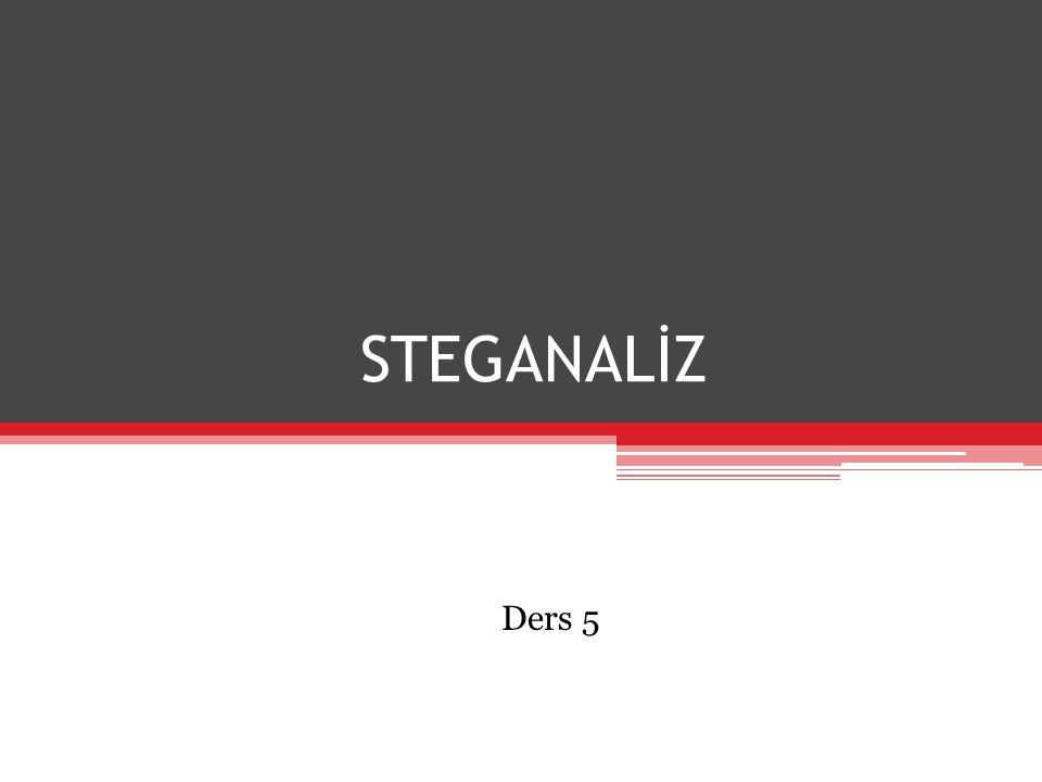 Steganaliz Her steganografik yöntem özel bir analiz yöntemine ihtiyaç duyar.