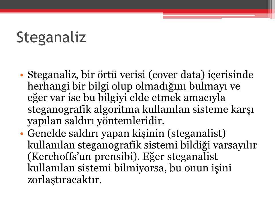 Steganaliz Steganaliz, bir örtü verisi (cover data) içerisinde herhangi bir bilgi olup olmadığını bulmayı ve eğer var ise bu bilgiyi elde etmek amacıy