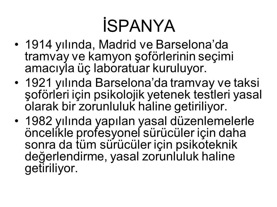 İSPANYA 1914 yılında, Madrid ve Barselona'da tramvay ve kamyon şoförlerinin seçimi amacıyla üç laboratuar kuruluyor.