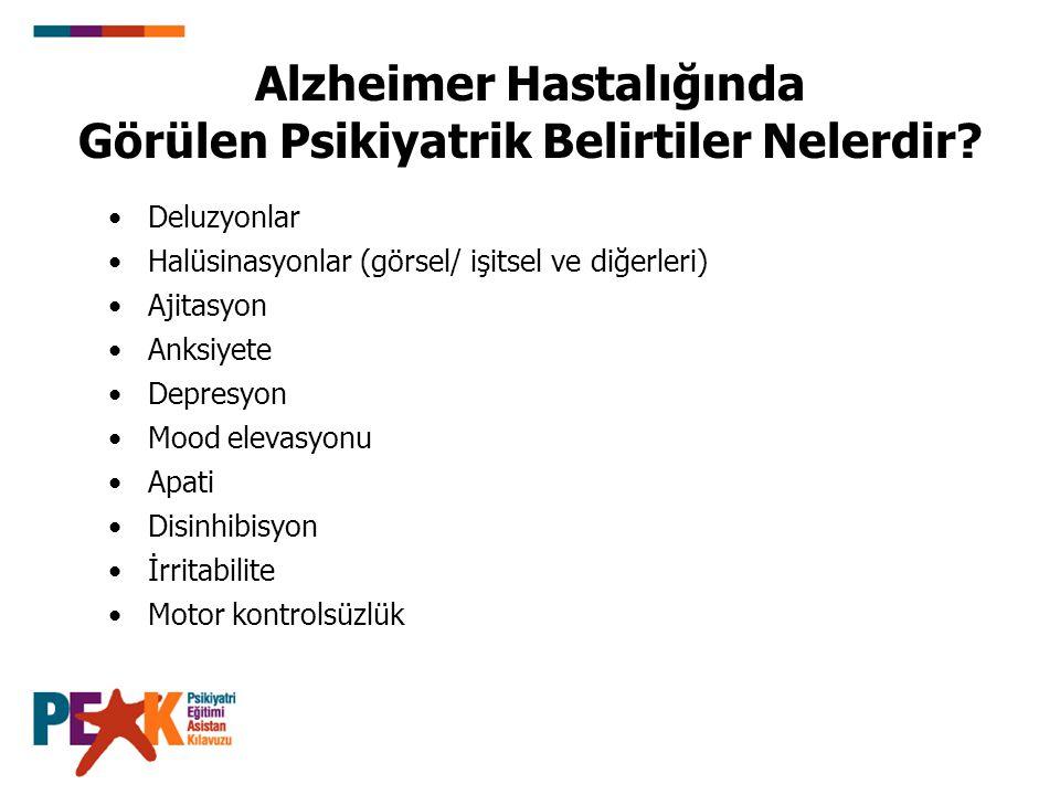 Deluzyonlar Halüsinasyonlar (görsel/ işitsel ve diğerleri) Ajitasyon Anksiyete Depresyon Mood elevasyonu Apati Disinhibisyon İrritabilite Motor kontro