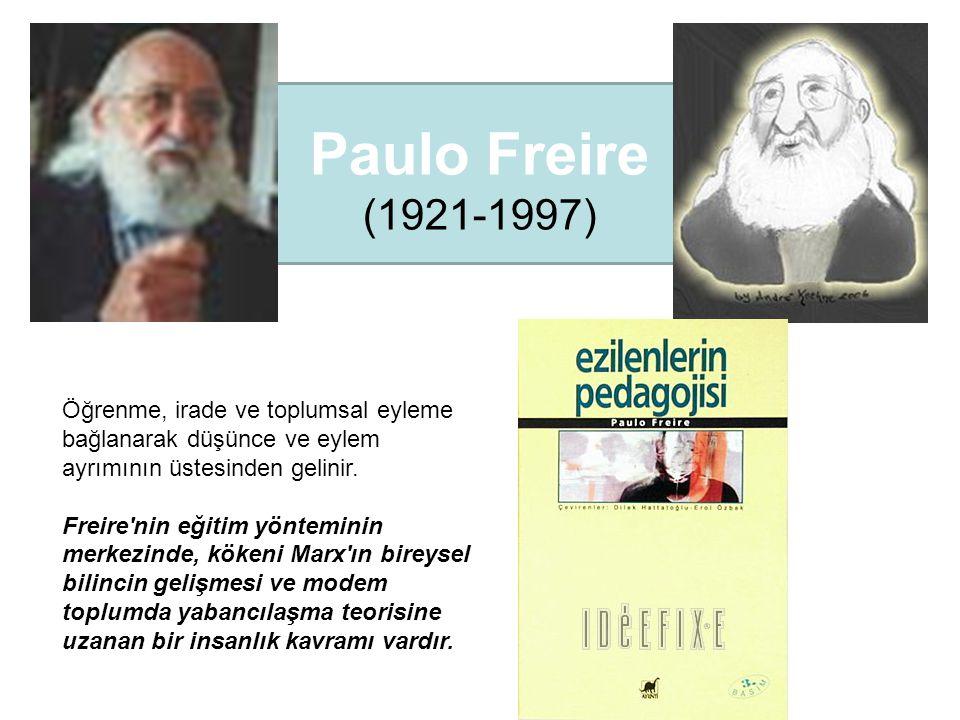 Öğrenme, irade ve toplumsal eyleme bağlanarak düşünce ve eylem ayrımının üstesinden gelinir. Freire'nin eğitim yönteminin merkezinde, kökeni Marx'ın b
