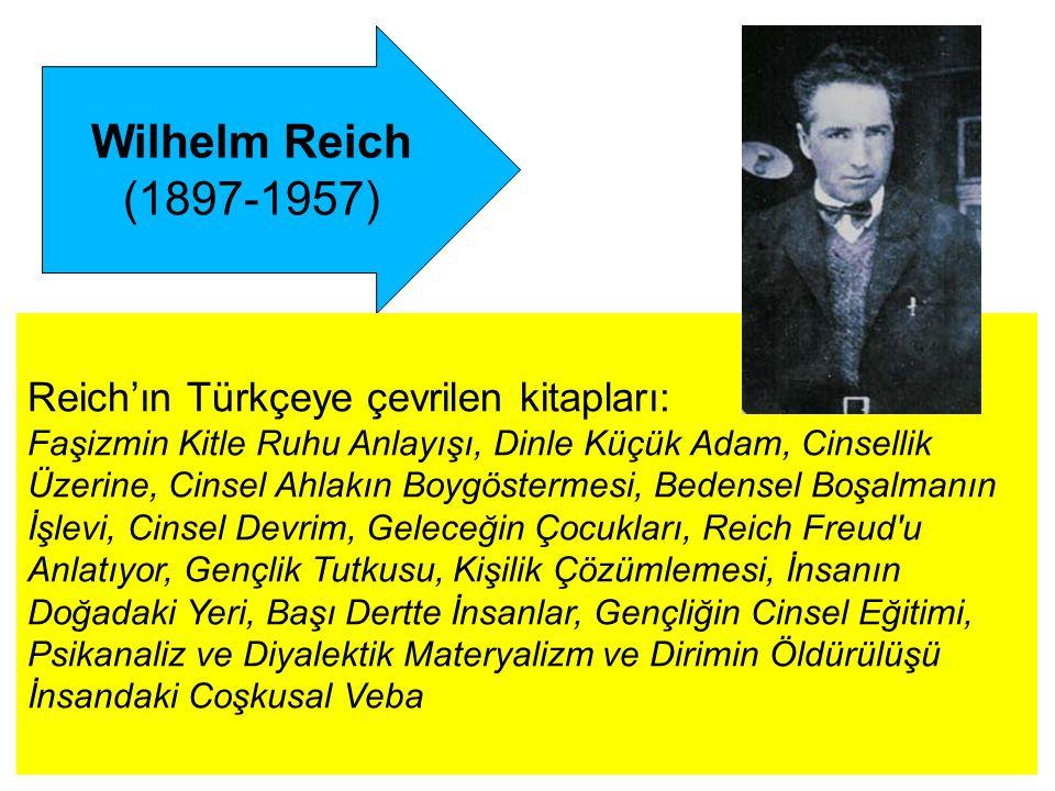 Reich'ın Türkçeye çevrilen kitapları: Faşizmin Kitle Ruhu Anlayışı, Dinle Küçük Adam, Cinsellik Üzerine, Cinsel Ahlakın Boygöstermesi, Bedensel Boşalm