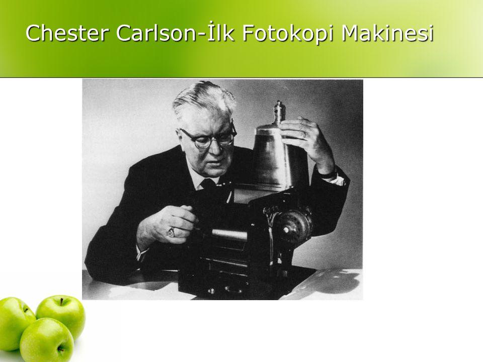 Chester Carlson-İlk Fotokopi Makinesi