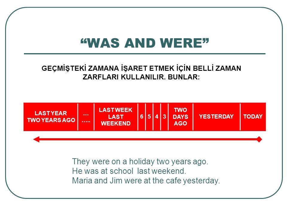 WAS & WERE VERİLEN SORULARI CEVAPLAYIN What was the date yesterday.