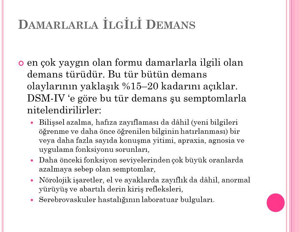 D AMARLARLA İ LG İ L İ D EMANS en çok yaygın olan formu damarlarla ilgili olan demans türüdür.