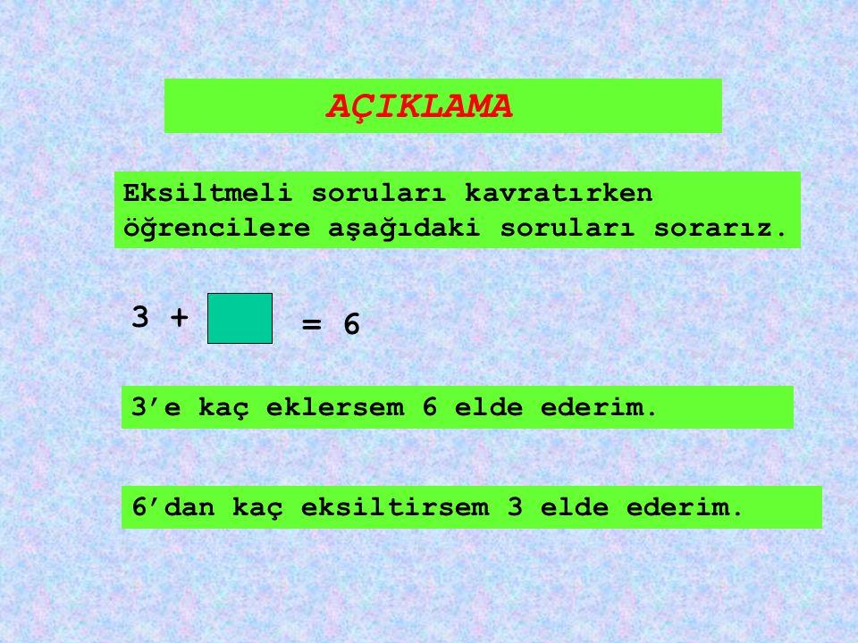 EKSİLTMELİ ÖRNEKLER ÖRNEK : 5 += 8 ÖRNEK : 6+ = 10 ÖRNEK: 7+= 9