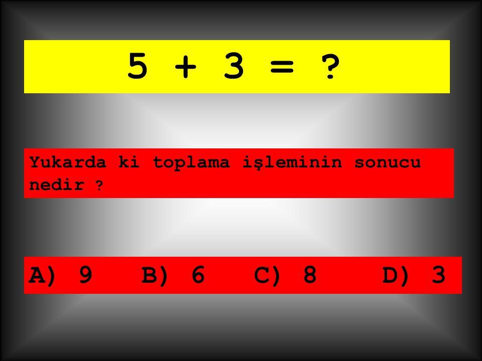 Aşağıda ki toplama işlemlerini yapınız. + 3 = ? + 5 = ?