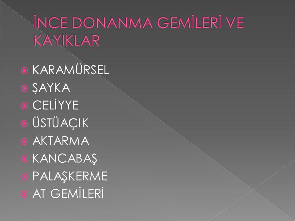  f) Mavna: XV.asırdan itibaren Osmanlı Donanmasında kullanıldığını gördüğümüz mavna, baştardadan daha geniş ve yüksek, 26 oturaklı, ekseriya iki, baz