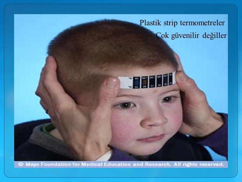 Plastik strip termometreler Çok güvenilir değiller