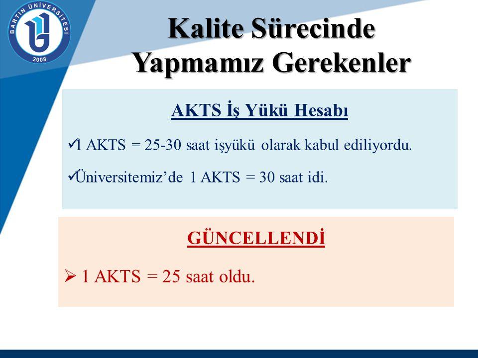 1 AKTS = 25 saat işyükü NEDEN.