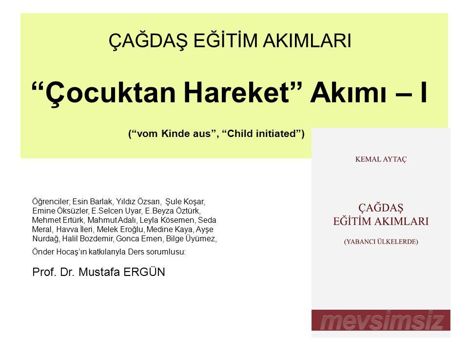 """ÇAĞDAŞ EĞİTİM AKIMLARI """" Çocuktan Hareket"""" Akımı – I (""""vom Kinde aus"""", """"Child initiated"""") Öğrenciler; Esin Barlak, Yıldız Özsarı, Şule Koşar, Emine Ök"""
