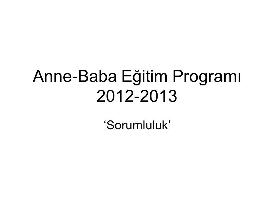 Anne-Baba Eğitim Programı 2012-2013 'Sorumluluk'