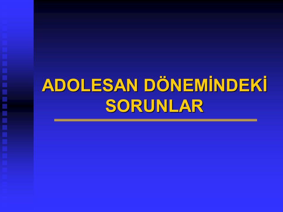 ADOLESAN DÖNEMİNDEKİ SORUNLAR