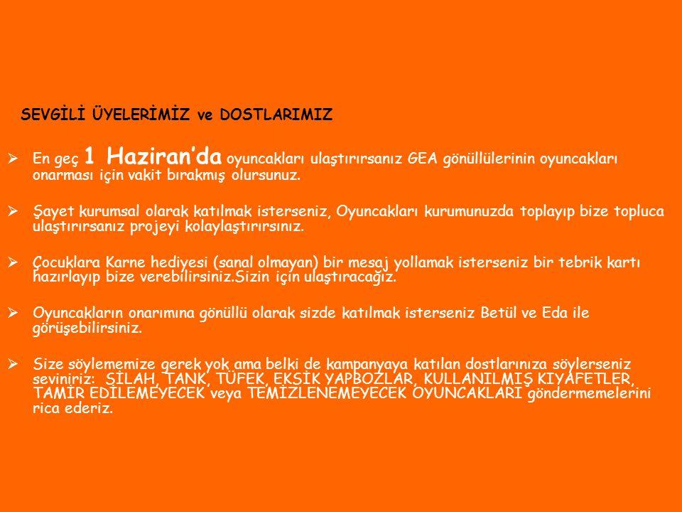 yalnız oyuncaklarınız bu defa 8-9 Haziran'da Denizli 'de Of'da Erzurum'da Karne Hediyesi Oluyor..