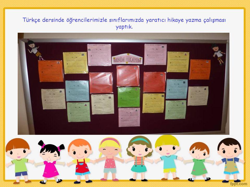 Türkçe dersinde öğrencilerimizle sınıflarımızda yaratıcı hikaye yazma çalışması yaptık.