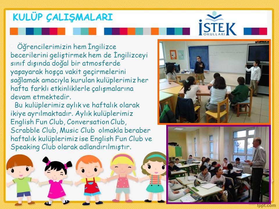 KULÜP ÇALIŞMALARI Öğrencilerimizin hem İngilizce becerilerini geliştirmek hem de İngilizceyi sınıf dışında doğal bir atmosferde yaşayarak hoşça vakit geçirmelerini sağlamak amacıyla kurulan kulüplerimiz her hafta farklı etkinliklerle çalışmalarına devam etmektedir.