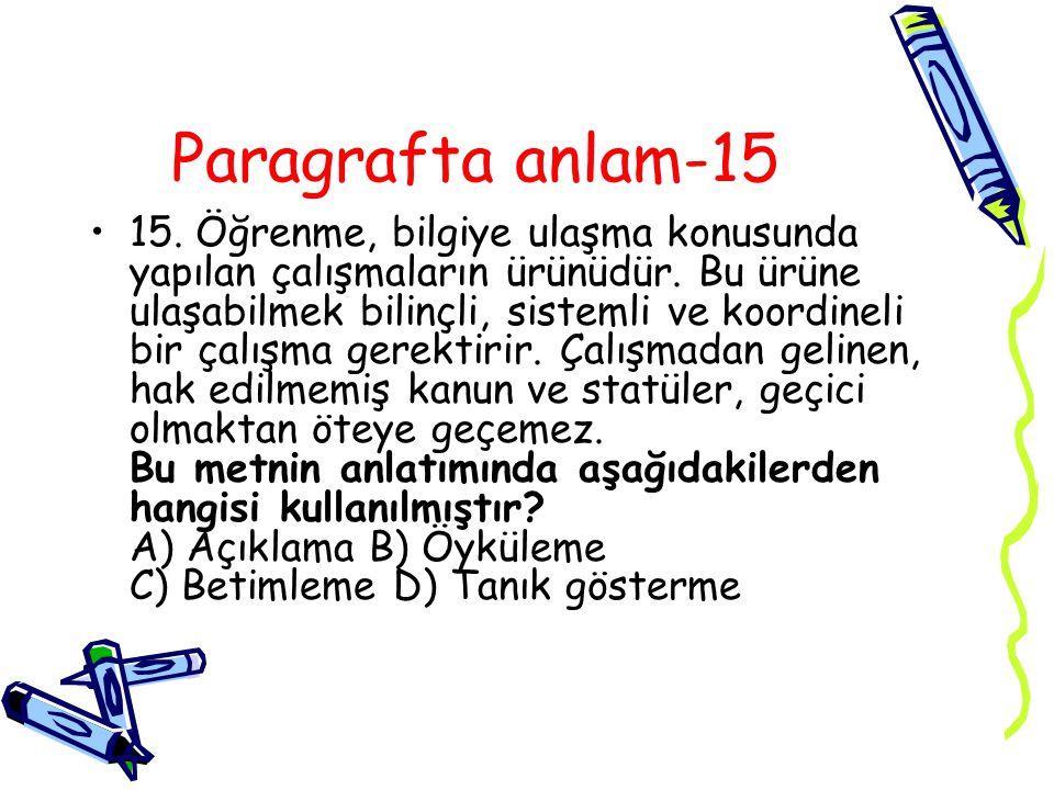 Paragrafta anlam-15 15.Öğrenme, bilgiye ulaşma konusunda yapılan çalışmaların ürünüdür.
