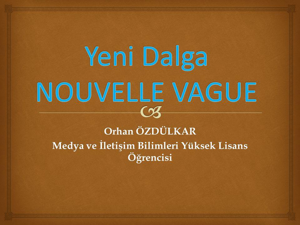   Özet  Giriş  Tarihsel Süreç  Özellikleri  Sinema öncüleri ve Örnekleri  Türk Sinemasında Yeni Dalga akımı  Kaynakça İçindekiler