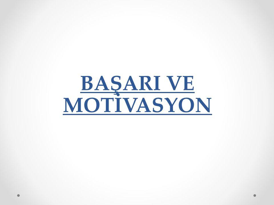 BAŞARI VE MOTİVASYON