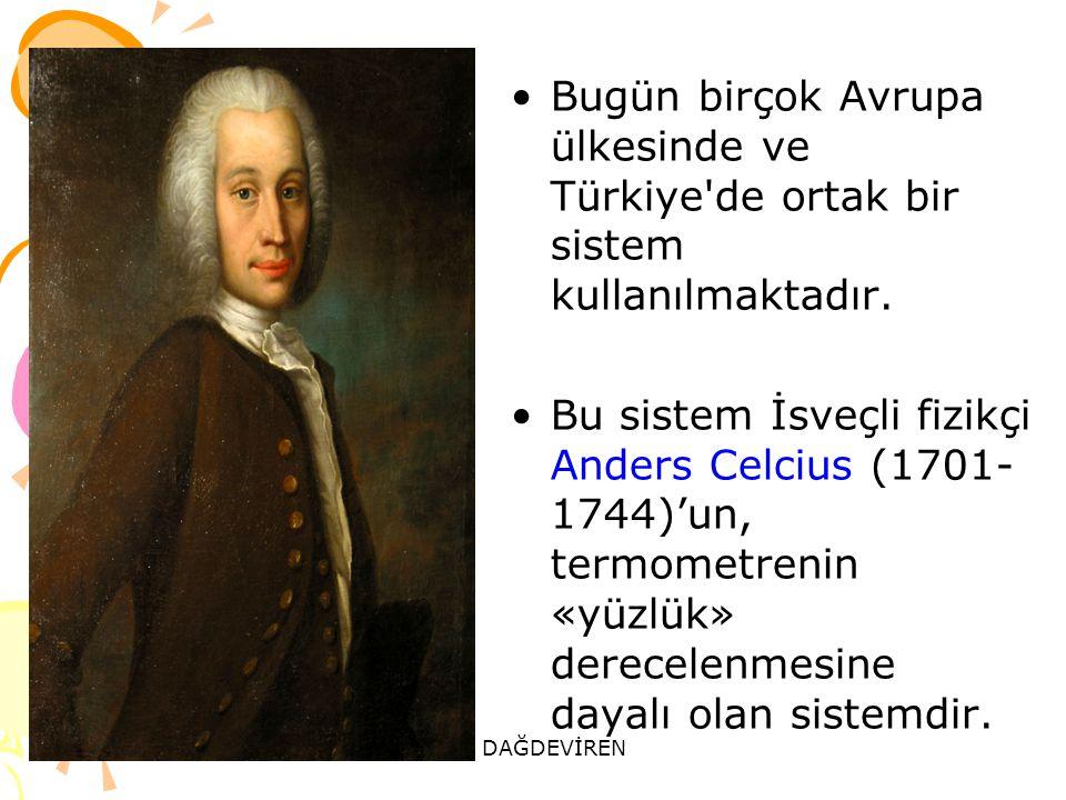 ALİ DAĞDEVİREN Bugün birçok Avrupa ülkesinde ve Türkiye de ortak bir sistem kullanılmaktadır.