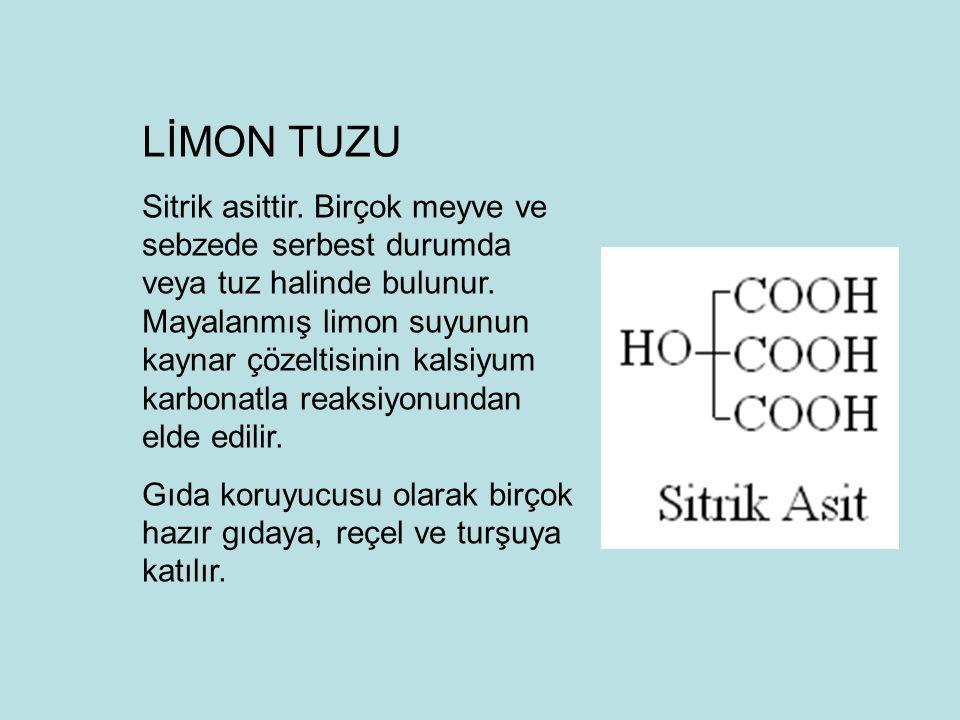 LİMON TUZU Sitrik asittir. Birçok meyve ve sebzede serbest durumda veya tuz halinde bulunur. Mayalanmış limon suyunun kaynar çözeltisinin kalsiyum kar