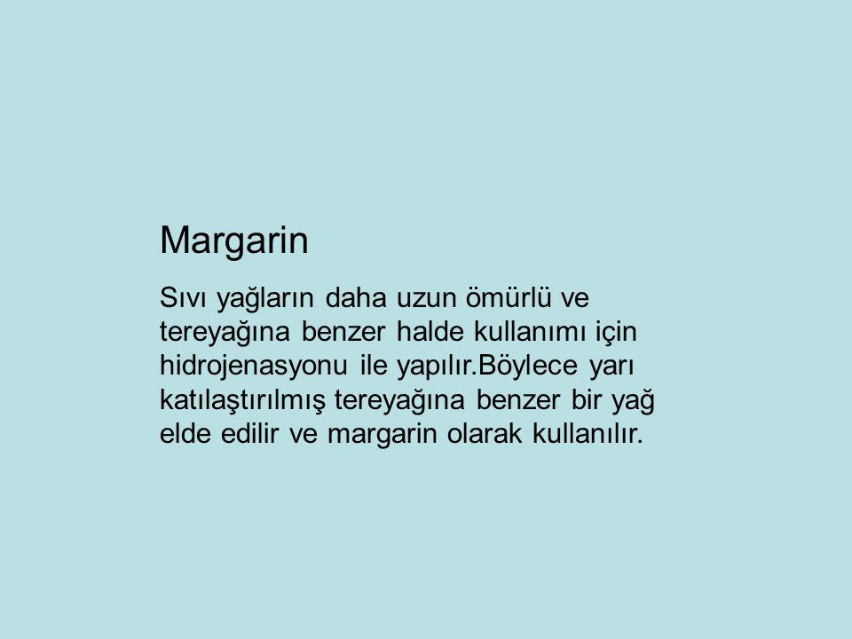 Margarin Sıvı yağların daha uzun ömürlü ve tereyağına benzer halde kullanımı için hidrojenasyonu ile yapılır.Böylece yarı katılaştırılmış tereyağına b