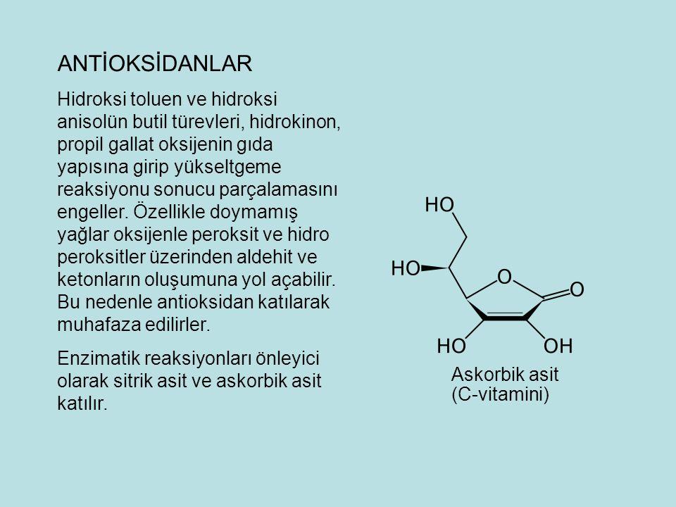 ANTİOKSİDANLAR Hidroksi toluen ve hidroksi anisolün butil türevleri, hidrokinon, propil gallat oksijenin gıda yapısına girip yükseltgeme reaksiyonu sonucu parçalamasını engeller.