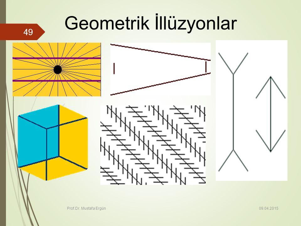 09.04.2015 Prof.Dr. Mustafa Ergün 49 Geometrik İllüzyonlar
