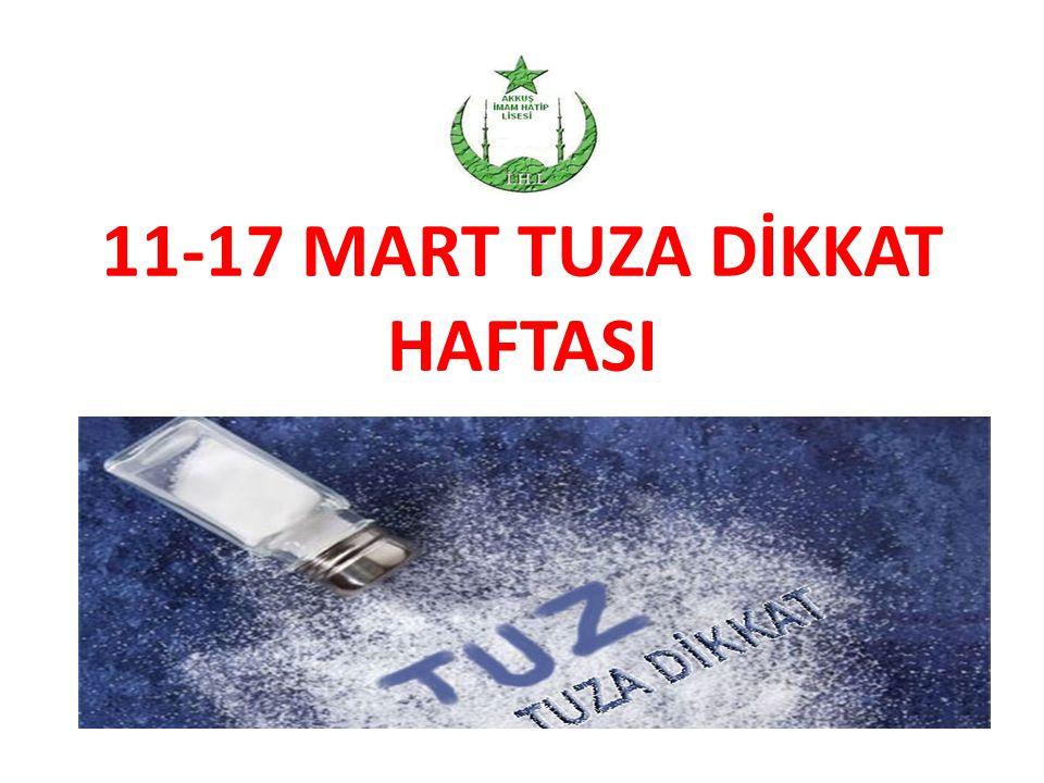 11-17 MART TUZA DİKKAT HAFTASI