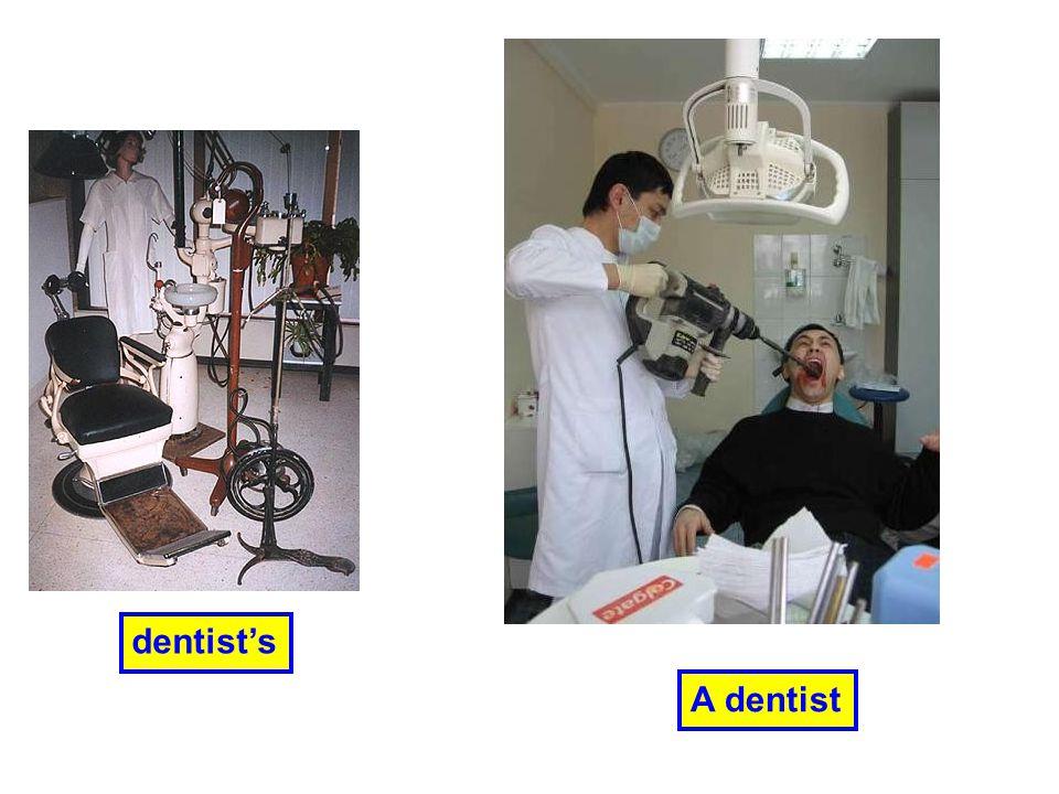 A dentist dentist's