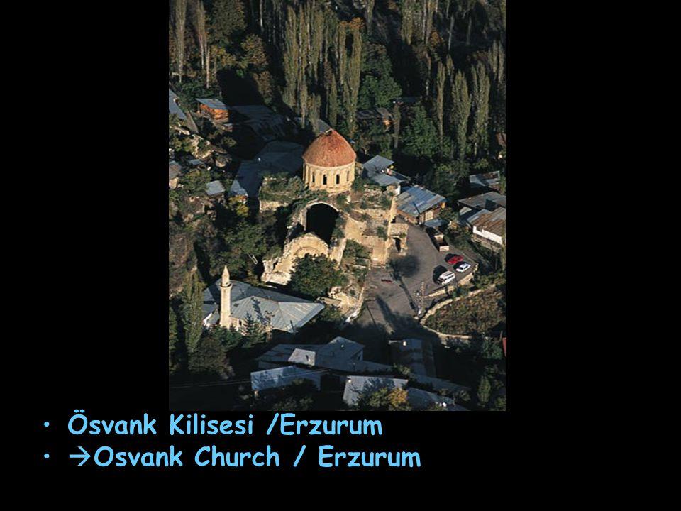 Ösvank Kilisesi /Erzurum  Osvank Church / Erzurum