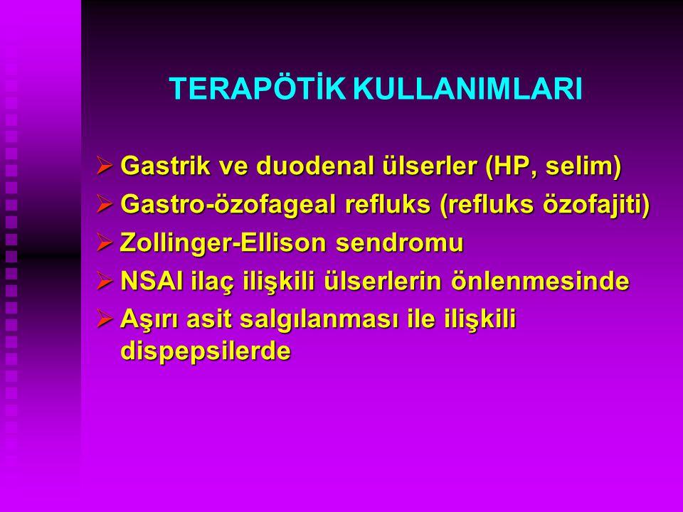 TERAPÖTİK KULLANIMLARI  Gastrik ve duodenal ülserler (HP, selim)  Gastro-özofageal refluks (refluks özofajiti)  Zollinger-Ellison sendromu  NSAI i