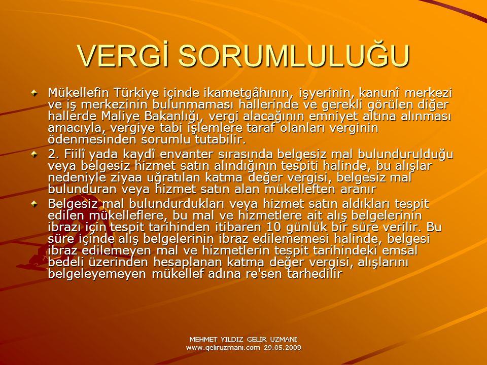MEHMET YILDIZ GELİR UZMANI www.geliruzmani.com 29.05.2009 VERGİ SORUMLULUĞU Mükellefin Türkiye içinde ikametgâhının, işyerinin, kanunî merkezi ve iş m