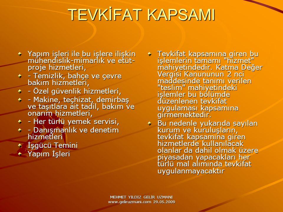 MEHMET YILDIZ GELİR UZMANI www.geliruzmani.com 29.05.2009 TEVKİFAT KAPSAMI Yapım işleri ile bu işlere ilişkin mühendislik-mimarlık ve etüt- proje hizm