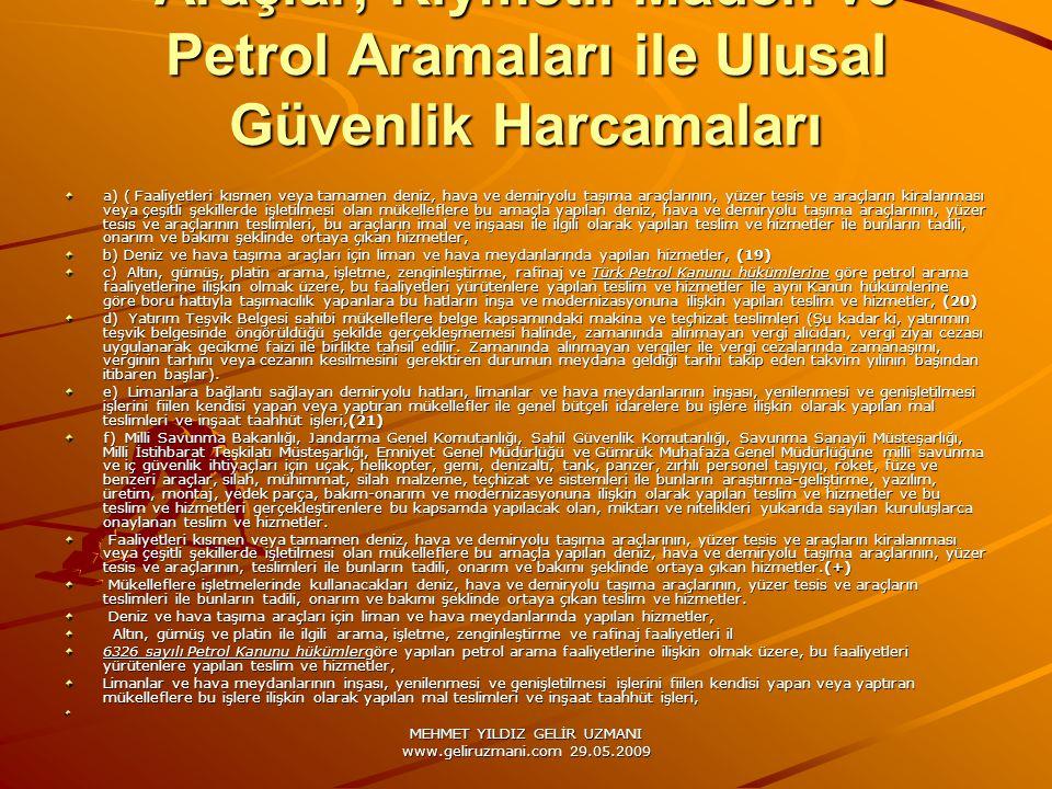 MEHMET YILDIZ GELİR UZMANI www.geliruzmani.com 29.05.2009 Araçlar, Kıymetli Maden ve Petrol Aramaları ile Ulusal Güvenlik Harcamaları a) ( Faaliyetler