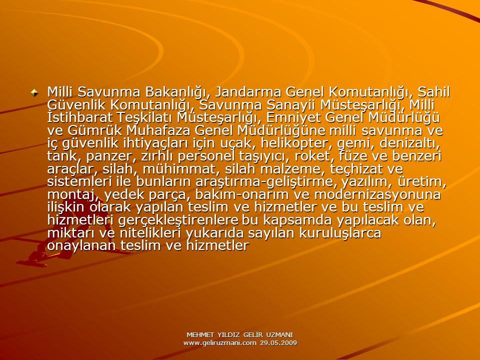 MEHMET YILDIZ GELİR UZMANI www.geliruzmani.com 29.05.2009 Milli Savunma Bakanlığı, Jandarma Genel Komutanlığı, Sahil Güvenlik Komutanlığı, Savunma San