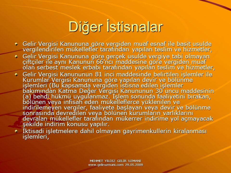 MEHMET YILDIZ GELİR UZMANI www.geliruzmani.com 29.05.2009 Diğer İstisnalar Gelir Vergisi Kanununa göre vergiden muaf esnaf ile basit usulde vergilendi