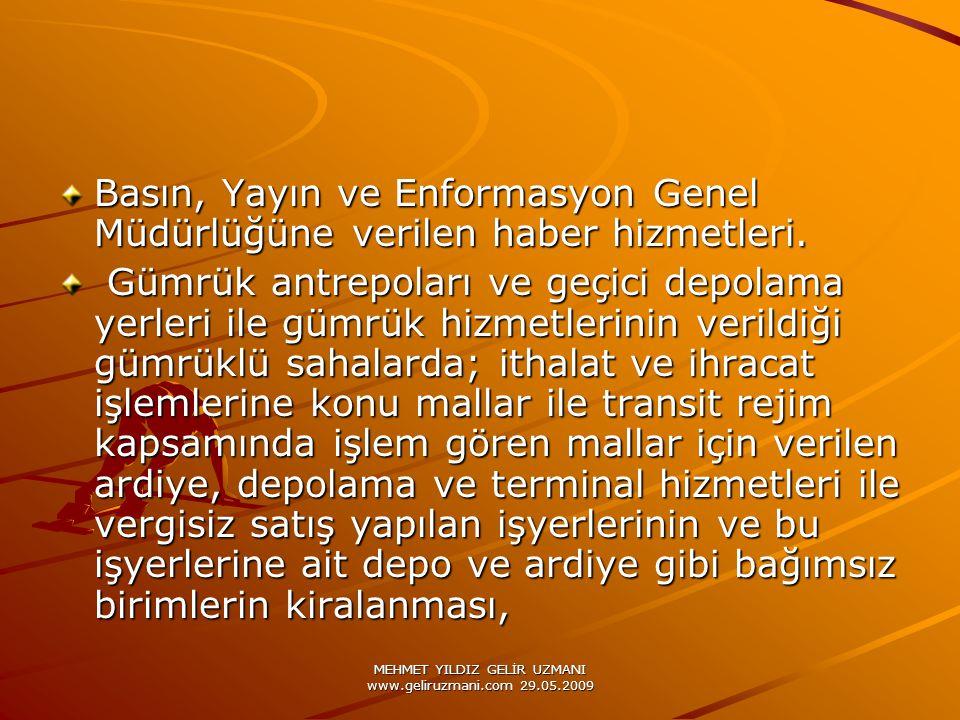 MEHMET YILDIZ GELİR UZMANI www.geliruzmani.com 29.05.2009 Basın, Yayın ve Enformasyon Genel Müdürlüğüne verilen haber hizmetleri. Gümrük antrepoları v