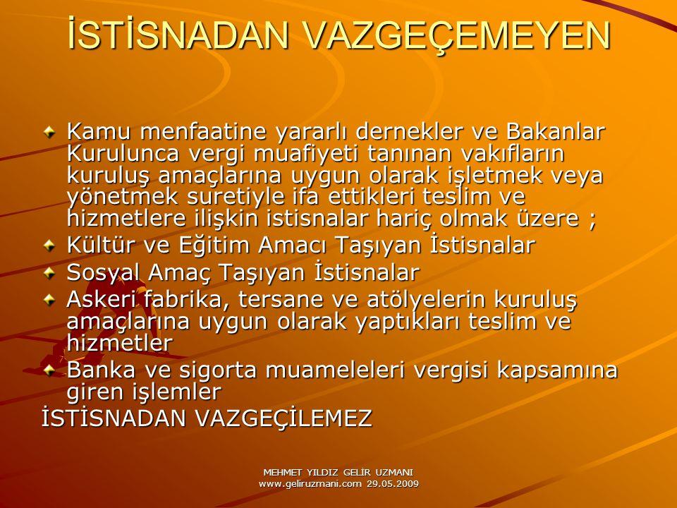 MEHMET YILDIZ GELİR UZMANI www.geliruzmani.com 29.05.2009 İSTİSNADAN VAZGEÇEMEYEN Kamu menfaatine yararlı dernekler ve Bakanlar Kurulunca vergi muafiy
