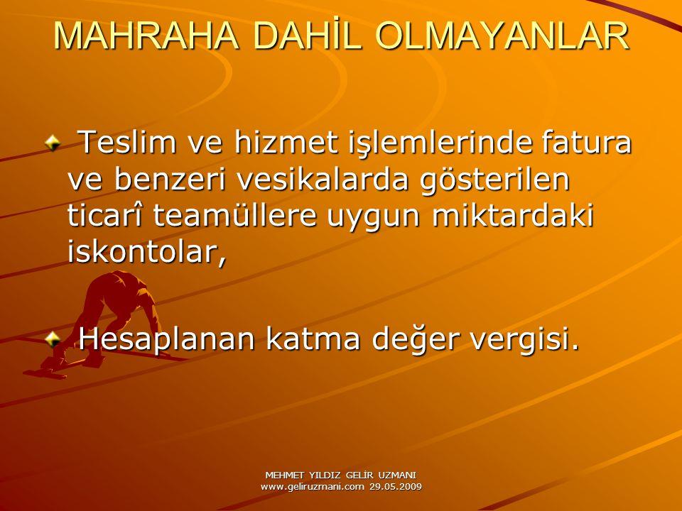 MEHMET YILDIZ GELİR UZMANI www.geliruzmani.com 29.05.2009 MAHRAHA DAHİL OLMAYANLAR Teslim ve hizmet işlemlerinde fatura ve benzeri vesikalarda gösteri