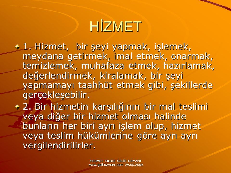 MEHMET YILDIZ GELİR UZMANI www.geliruzmani.com 29.05.2009 HİZMET 1.