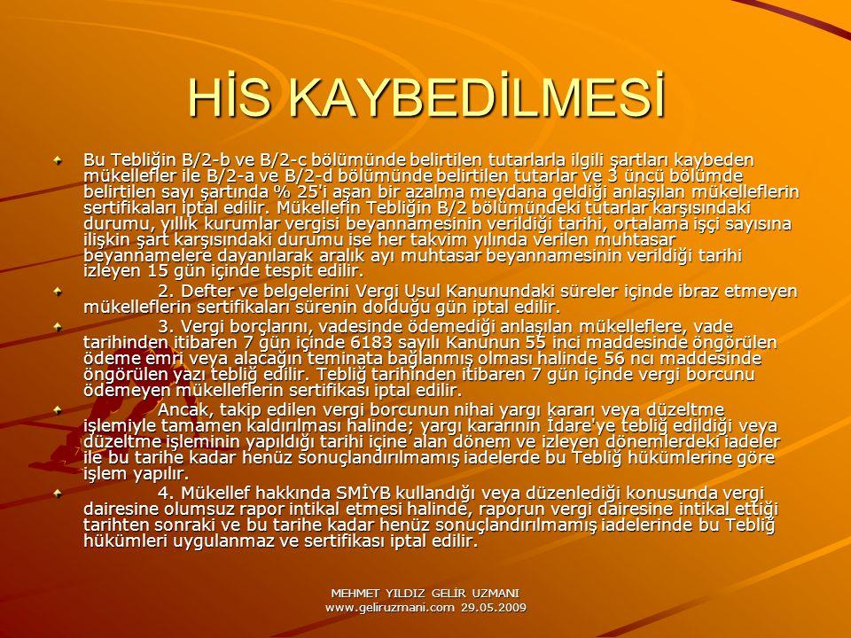 MEHMET YILDIZ GELİR UZMANI www.geliruzmani.com 29.05.2009 HİS KAYBEDİLMESİ Bu Tebliğin B/2-b ve B/2-c bölümünde belirtilen tutarlarla ilgili şartları